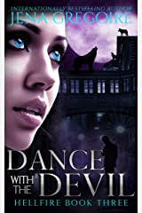 Dance With the Devil: An Urban Fantasy & Paranormal Romance Adventure (Hellfire Book 3) Kindle Edition
