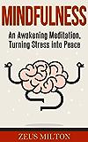 Mindfulness: An Awakening Meditation, Turning Stress into Peace