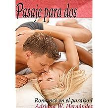 Pasaje para dos (Romance en el paraíso nº 1) (Spanish Edition) Jan 17, 2014