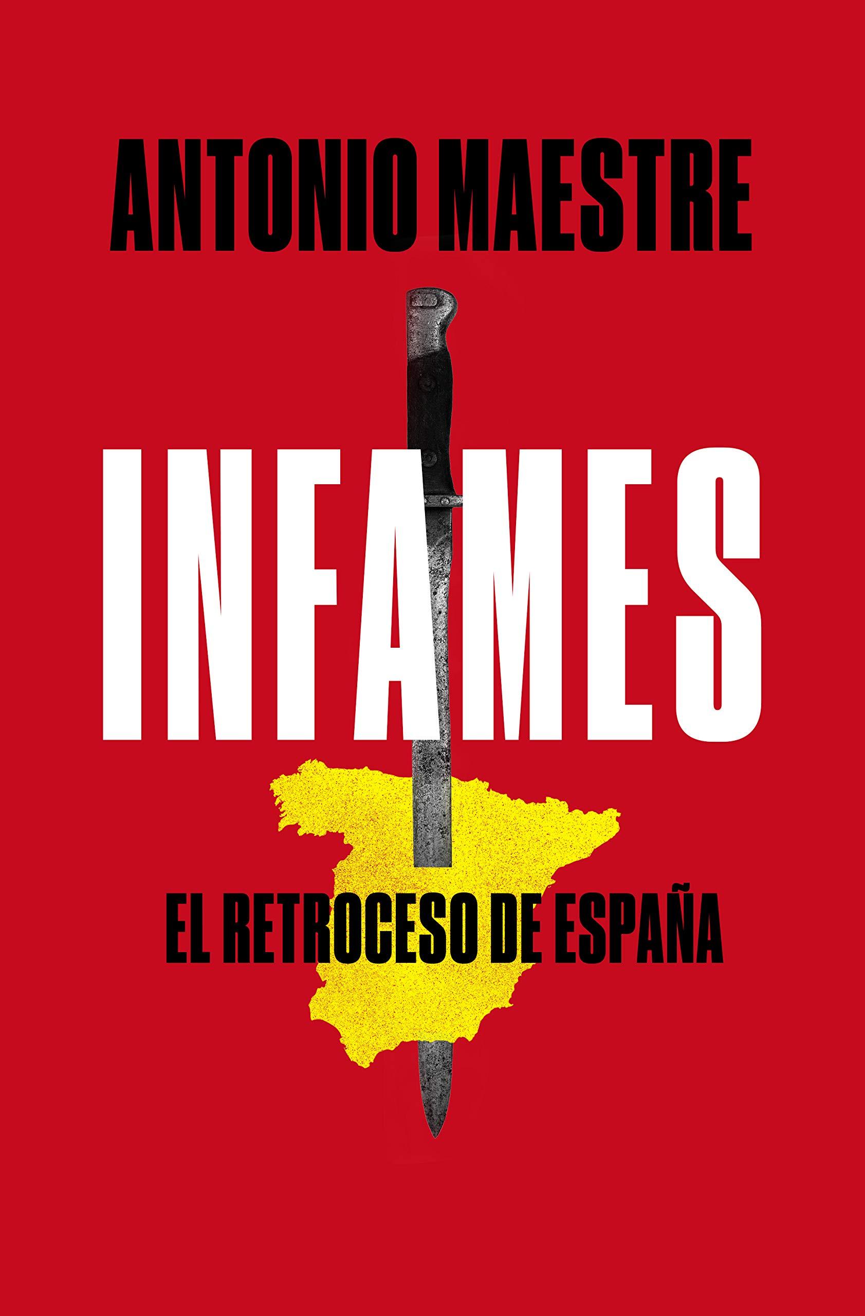 Infames: El retroceso de España (Plan B): Amazon.es: Maestre, Antonio: Libros
