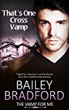 That's One Cross Vamp (The Vamp for Me Book 6)