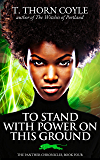 To Stand With Power on This Ground (The Panther Chronicles Book 4)