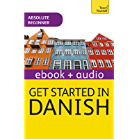 Get Started in Danish Absolute Beginner Course: Enhanced Edition