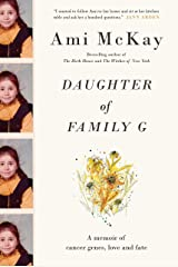 Daughter of Family G: A Memoir of Cancer Genes, Love and Fate Kindle Edition