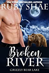 Broken River (Grizzly Bear Lake Book 1) Kindle Edition