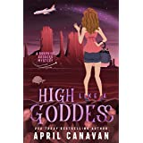 High Like a Goddess: A Paranormal Cozy Mystery (Surprise Goddess Cozy Mystery Book 4)