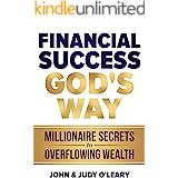 Financial Success God's Way: Millionaire Secrets to Overflowing Wealth