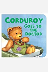 Corduroy Goes to the Doctor (lg format) Board book