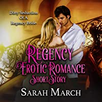 Regency Erotic Romance Short Story: Dirty Seduction of a Regency Bride: Dirty Pleasures, Book 2