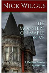 The Monsters on Maple Drive: A Dedlee Family Adventure Kindle Edition