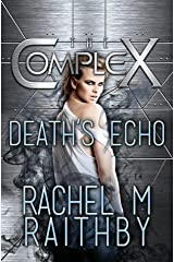 Death's Echo (The Complex Book 0) Kindle Edition