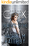 Death's Echo (The Complex Book 0)