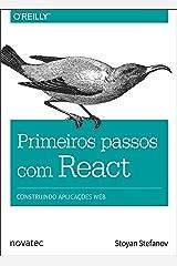 Primeiros passos com React: Construindo aplicações web (Portuguese Edition) Kindle Edition