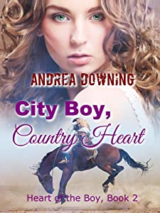 City Boy, Country Heart: Contemporary Western Romance (Heart of the Boy Book 2)
