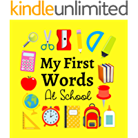 My First Words At School: A Fun Learning Activity Book For Kids 1-3 Year Old's (English Edition)