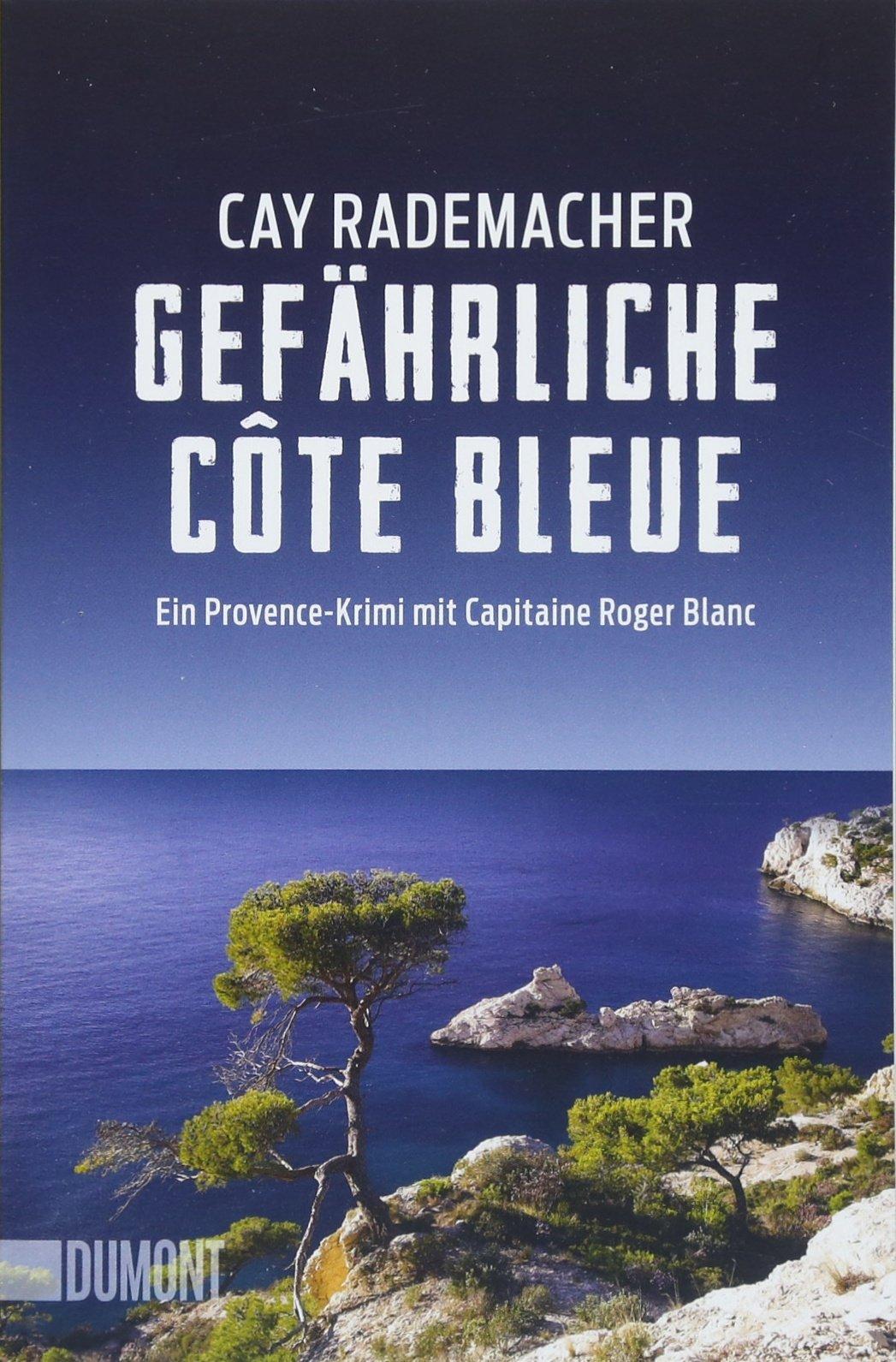 Gefährliche Côte Bleue: Ein Provence-Krimi mit Capitaine Roger Blanc (4) (Taschenbücher)