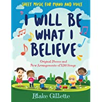 Image for I Will Be What I Believe [book]