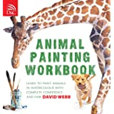 Animal Painting Workbook: Learn to Paint Animals in Watercolour with Complete Confidence and Ease