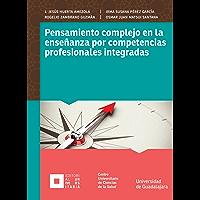Pensamiento complejo en la enseñanza por competencias profesionales integradas (Monografías de la Academia)