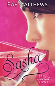 Sasha (Mixed Drinks #1)