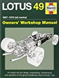 Lotus 49 Manual 1967-1970 (all marks): An insight into the design, engineering, maintenance and operation of Lotus's ground-breaking Formula 1 car (Haynes Owners Workshop Manual)