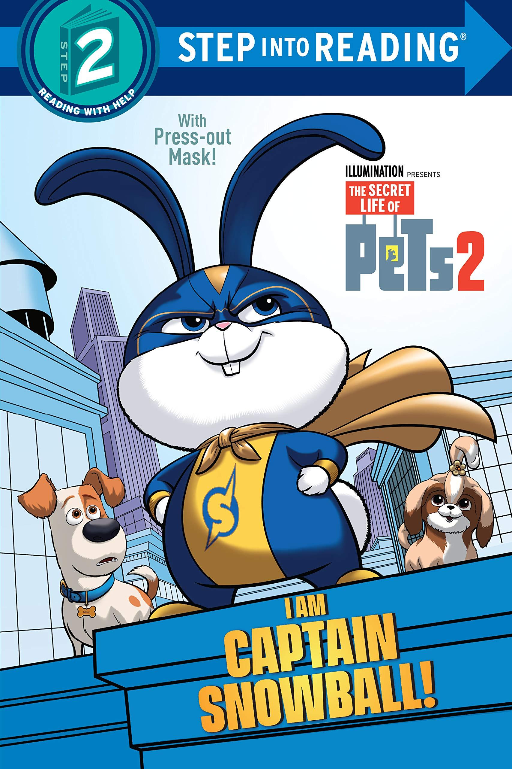 Amazon Com I Am Captain Snowball The Secret Life Of Pets 2 Step Into Reading 9781984849823 Shealy Dennis R Borkowski Michael Books