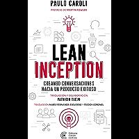 Lean Inception: creando conversaciones hacia un producto exitoso (Spanish Edition)