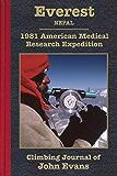 Everest: 1981 American Medical Research Expedition Climbing Journal of John Evans (Climbing Journals of John Evans Book…