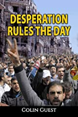 Desperation Rules the Day Kindle Edition