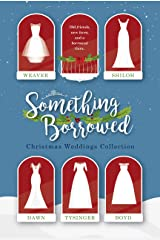 Something Borrowed: Christmas Weddings Collection Kindle Edition