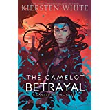 The Camelot Betrayal (Camelot Rising Trilogy)