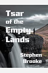 Tsar of the Empty Lands Kindle Edition