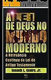A lei de Deus no mundo moderno: A relevância contínua da Lei do Antigo Testamento