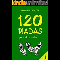 120 PIADAS: para rir a valer  - vol. 1