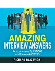 Amazing Interview Answers: 44 Tough Job Interview Questions with 88 Winning Answers