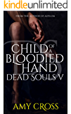 Child of a Bloodied Hand (Dead Souls Book 5) (English Edition)