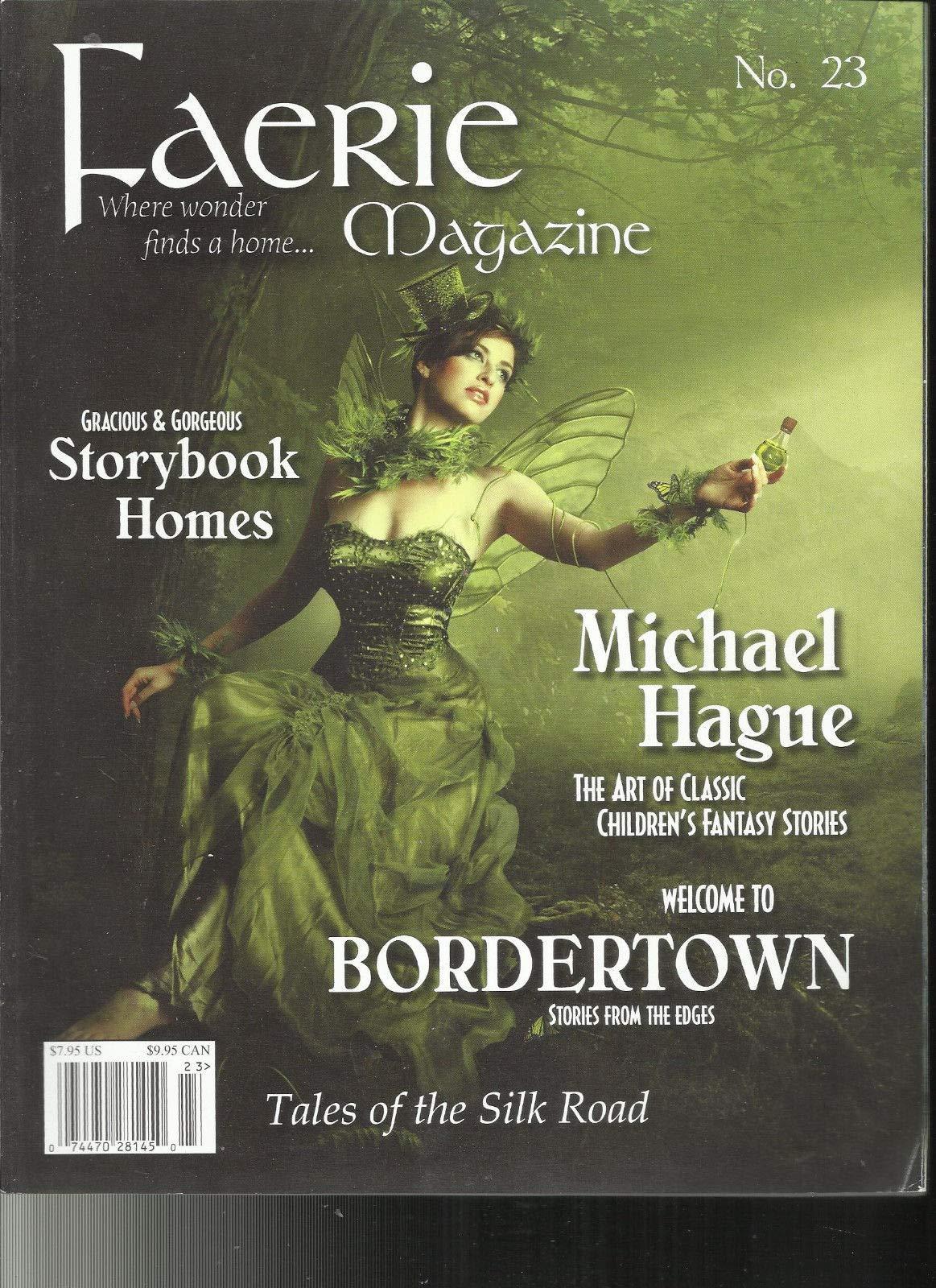 FAERIE MAGAZINE, WHERE WONDER FINDS A HOME NO. 23 VOLUME, 7 ISSUE # 1