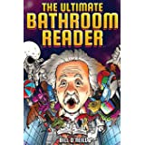 The Ultimate Bathroom Reader: Interesting Stories, Fun Facts and Just Crazy Weird Stuff to Keep You Entertained on the Crappe