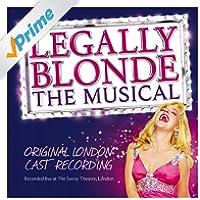 Legally Blonde the Musical (Original London Cast Recording)
