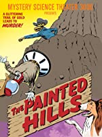Mystery Science Theater 3000: The Painted Hills