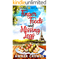 Finger Foods and Missing Legs (Sandy Bay Cozy Mystery Book 6)