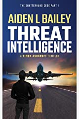 Threat Intelligence: The Shatterhand Code Part 1 (Simon Ashcroft) Kindle Edition