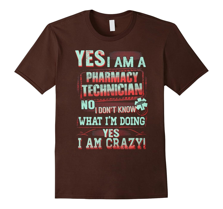 Awesome Pharmacy Technician I am Crazy T-Shirt