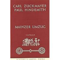 Mainzer Umzug: Volksvergnügen. 3 Singstimmen, gemischten Chor und Orchester. Textbuch/Libretto.