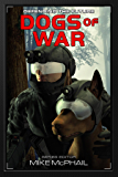 Dogs of War: Reissued (Defending The Future)
