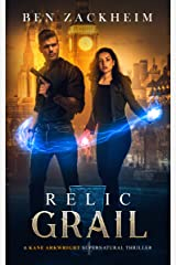 Relic: Grail (A Kane Arkwright Supernatural Thriller) Kindle Edition