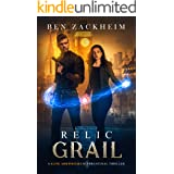 Relic: Grail (A Kane Arkwright Supernatural Thriller) (Relics Book 4)
