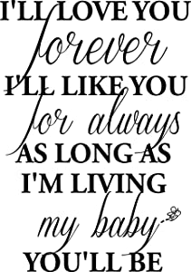 #1 I'll Love You Forever I'll Like You for Always as Long as I'm Living My Baby You'll be Wall Art Wall Sayings