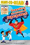 Unmasking the Science of Superpowers! (Science of Fun Stuff)