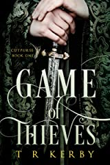 Game of Thieves: Cutpurse: Book One (Cutpurse Trilogy 1) Kindle Edition